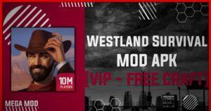 Westland Survival MOD APK [VIP - UNLIMITED FOOD] Latest (V1.4.1)