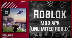 Roblox MOD APK [UNLIMITED ROBUX - MOD MENU] Latest (V2.467.41818)